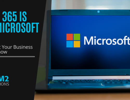 Office 365 is Now Microsoft 365! Here's What Your Business Needs to Know