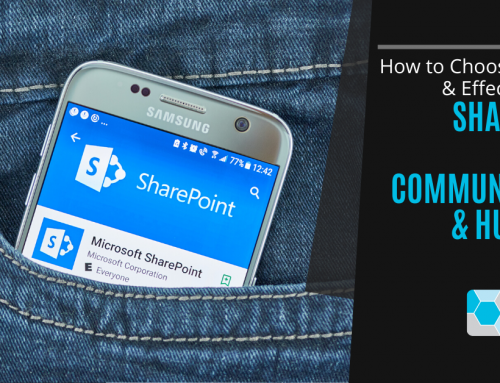 How to Choose Between & Effectively Use SharePoint Team, Communication & Hub Sites