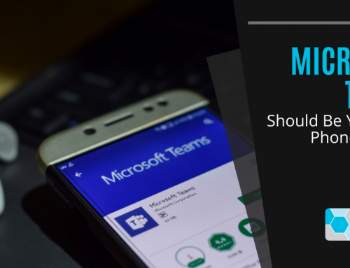 Microsoft Teams Should Be Your Next Phone System