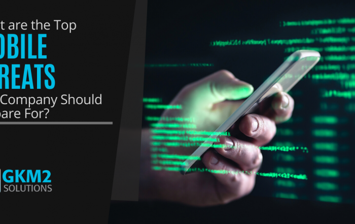 What are the Top Mobile Threats Our Company Should Prepare For?