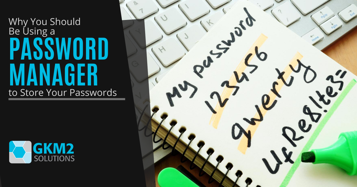 Why You Should Be Using a Password Manager to Store Your Passwords
