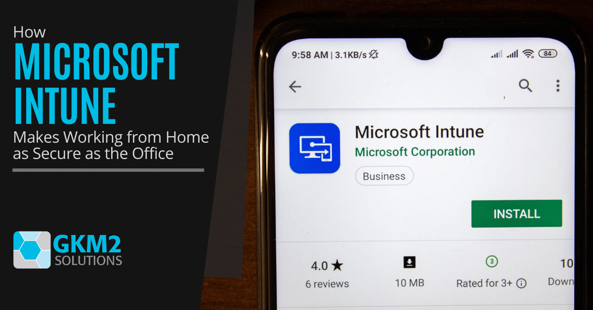 How Microsoft Intune Makes Working from Home as Secure as the Office