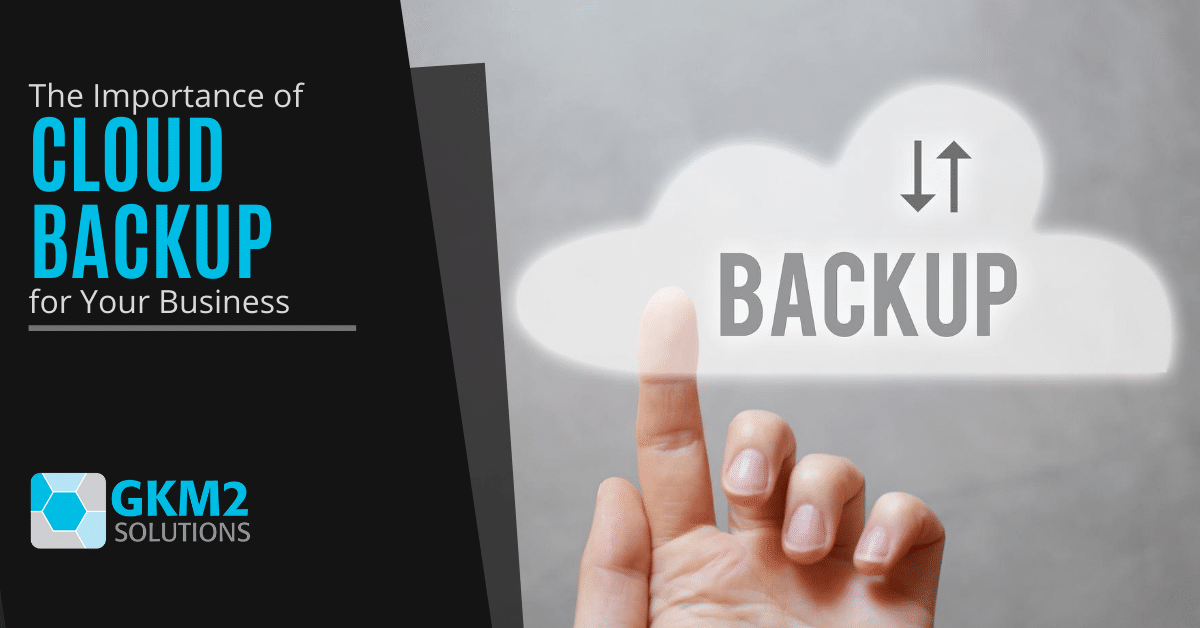 The Importance of Cloud Backup for Your Business