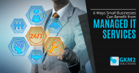 6 Ways Small Businesses Can Benefit from Managed IT Services