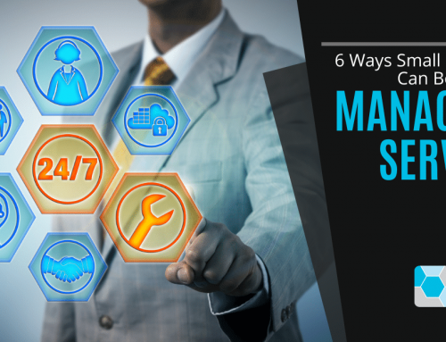 6 Benefits of Managed IT Services for Small Businesses