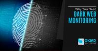Why You Need Dark Web Monitoring