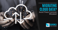Migrating Cloud Data? Avoid These Common Mistakes!