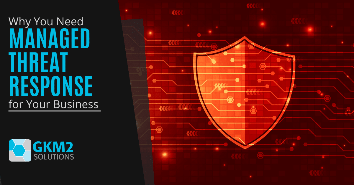 Why You Need Managed Threat Response for Your Business