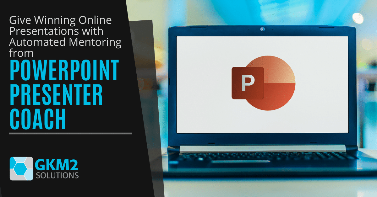 Give Winning Online Presentations with Automated Mentoring from PowerPoint Presenter Coach