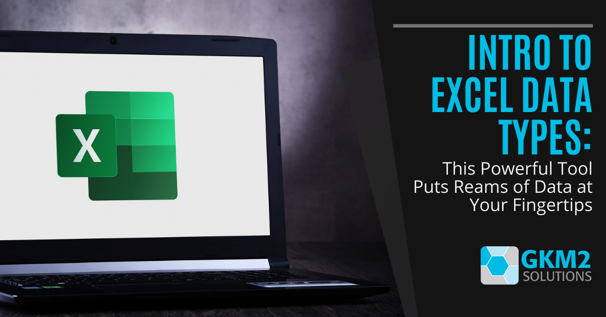 Intro to Excel Data Types: This Powerful Tool Puts Reams of Data at Your Fingertips