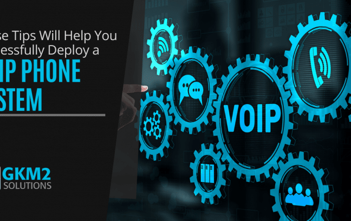 These Tips Will Help You Successfully Deploy a VoIP Phone System
